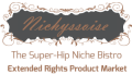 Nichyssoise | The Super-Hip Niche Bistro | Extended Rights Product Market
