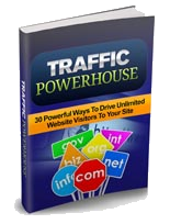 Traffic Powerhouse Report - $20 Value, Yours Free!